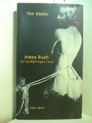 Krohn, Tim:  Irinas Buch der leichtfertigen Liebe