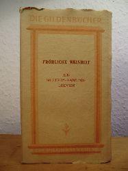 Nestroy, Johann und Ferdinand Raimund:  Fröhliche Weisheit. Ein Nestroy-Raimund-Brevier