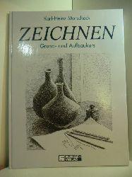 Morscheck, Karl-Heinz:  Zeichnen. Grund- und Aufbaukurs