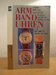 Brunner, Gisbert L.:  Armbanduhren. Vom ersten Chronometer am Handgelenk zum begehrten Sammlerstück