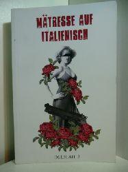 J., Delilah:  Mätresse auf Italienisch. Ein modernes Märchen