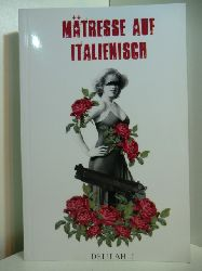 J., Delilah:  Mätresse auf Italienisch. Ein modernes Märchen (signiert)