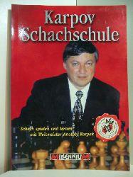 Treppner, Gerd und Ossi Weiner:  Karpov Schachschule. Schach spielen und lernen mit Weltmeister Anatoly Karpov