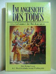 A. C. Bhaktivedanta Swami Prabhupa�da:  Im Angesicht des Todes. Das Geheimnis der Reinkarnation (originalverschweißtes Exemplar)