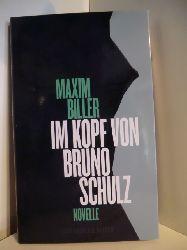 Biller, Maxim:  Im Kopf von Bruno Schulz. Novelle