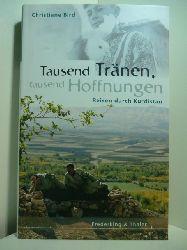 Bird, Christiane:  Tausend Tränen, tausend Hoffnungen. Reisen durch Kurdistan
