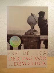 De Luca, Erri:  Der Tag vor dem Glück