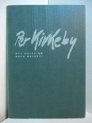 Kirkeby, Per:  Per Kirkeby. Nye Malerier / Neue Malerei, 29. August - 12 Oktober 2002, Galleri Bo Bjerggaard, København