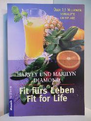 Diamond, Harvey und Marilyn Diamond:  Fit fürs Leben - Fit for Life