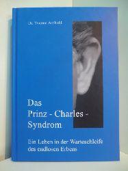 Arnhold, Dr. Yvonne:  Das Prinz-Charles-Syndrom. Ein Leben in der Warteschleife des endlosen Erbens