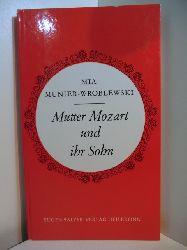 Munier-Wroblewski, Mia:  Mutter Mozart und ihr Sohn. Zwei Erzählungen