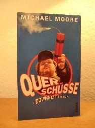 "Moore, Michael:  Querschüsse. ""Downsize this!"""