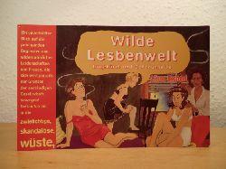 Bechdel, Alison:  Wilde Lesbenwelt. Ungekürzt und schonungslos