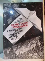 Achten, Udo und Siegfried Krupke (Hrsg.):  An alle! Lesen! Weitergeben! Flugblätter der Arbeiterbewegung von 1848 bis 1933