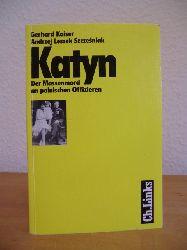 Kaiser, Gerhard und Andrzej Leszek Szczesniak:  Katyn. Der Massenmord an polnischen Offizieren