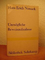 Nossack, Hans Erich:  Unmögliche Beweisaufnahme