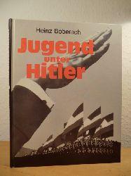 Boberach, Heinz:  Jugend unter Hitler