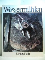 Braunburg, Annemarie und Rudolf Braunburg:  Wassermühlen. Ein Bildband