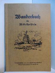 Herausgegeben von der Eisenbahngesellschaft Altona - Kaltenkirchen - Neumünster:  Wanderbuch für Mittelholstein