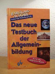 Arentowicz, Ute, Uwe Eckhard Johanne Eckhard-Egbers u. a.:  Das neue Testbuch der Allgemeinbildung. Jubiläums-Ausgabe