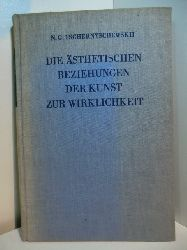 Tschernyschewskij, Nikolaj G.:  Die ästhetischen Beziehungen der Kunst zur Wirklichkeit