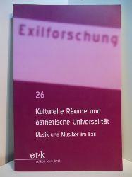 Krohn, Claus-Dieter (Hrsg.):  Kulturelle Räume und ästhetische Universalität. Musik und Musiker im Exil
