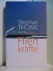Thome, Stephan:  Fliehkräfte
