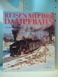 Feuereißen, Günther:  Reisen mit der Dampfbahn. Ein Farbbildband mit den letzten Dampflokomotiven der Deutschen Reichsbahn