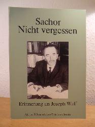 Aktion Sühnezeichen / Friedensdienste e.V. (Hrsg.):  Sachor. Nicht vergessen. Erinnerung an Joseph Wulf