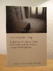 Koslowski, Peter (Hrsg.):  Ursprung und Überwindung des Bösen und des Leidens in den Weltreligionen