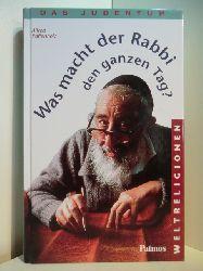 Paffenholz, Alfred:  Was macht der Rabbi den ganzen Tag? Das Judentum