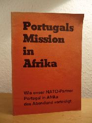 Syring, Ralf und Arbeitsgruppe Portugal:  Portugals Mission in Afrika. Wie unser NATO-Partner Portugal in Afrika das Abendland verteidigt