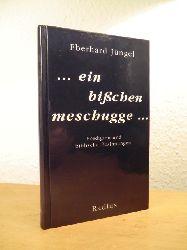 Jüngel, Eberhard:  Ein bißchen meschugge. Predigten und biblische Besinnungen 5