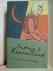 B., Fatma - in Zusammenarbeit mit Freya Wiese:  Hennamond