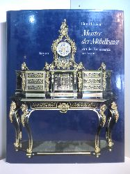 Honour, Hugh:  Meister der Möbelkunst von der Renaissance bis heute