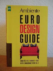 Bertsch, Georg-Christof, Matthias Dietz und Barbara Friedrich:  Ambiente Euro-Design-Guide. Ein Führer durch die Designszene von A - Z