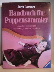 Lammèr, Jutta:  Handbuch für Puppensammler. Porzellankopfpuppen erkennen, erwerben, erhalten