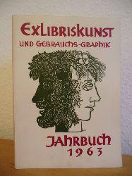 Bräuer, Dr. Arthur (Schriftleitung):  Exlibriskunst und Gebrauchsgraphik. Jahrbuch 1963