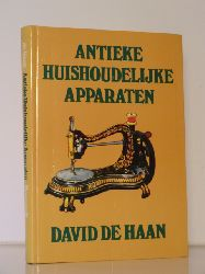 Haan, David de, Mary Camidge und Mary Sims:  Antieke huishoudelijke apparaten