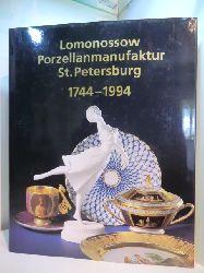 Agarkowa, Galina D. und Natalija S. Petrowna:  250 Jahre Lomonossow-Porzellanmanufaktur St. Petersburg 1744 - 1994