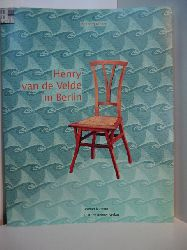 Becker, Ingeborg und Thomas Föhl:  Henry van de Velde in Berlin