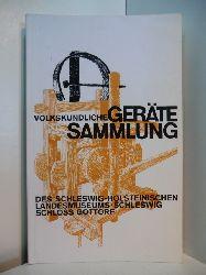 Lühning, Arnold und Schleswig-Holsteinisches Landesmuseum:  Die volkskundliche Gerätesammlung des Schleswig-Holsteinischen Landesmuseums in Schleswig, Schloss Gottorf.