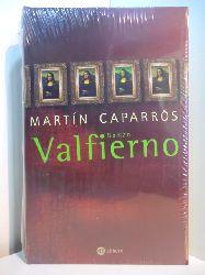Caparros, Martín:  Valfierno (originalverschweißtes Exemplar)