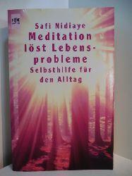 Nidiaye, Safi:  Meditation löst Lebensprobleme. Selbsthilfe für den Alltag