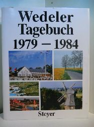 Steyer, Günter (Hrsg.):  Wedeler Tagebuch 1979 - 1984. Mit zahlreichen heimatkundlichen Beiträgen