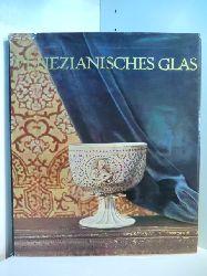 Hettes, Karel und Werner Forman:  Venezianisches Glas