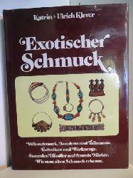 Klever, Katrin und Ulrich:  Exotischer Schmuck. Volksschmuck, Amulette und Talismane. Techniken und Werkzeug. Sammler, Händler und fremde Märkte. Wie man alten Schmuck erkennt