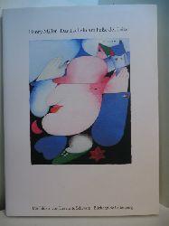 Miller, Henry:  Das Lächeln am Fuße der Leiter. Mit Bildern von Lieselotte Schwarz