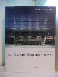 Gerkan, Meinhard von:  Von Gerkan, Marg und Partner. Architecture 1997 - 1999