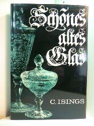 Isings, Clasina:  Schönes altes Glas